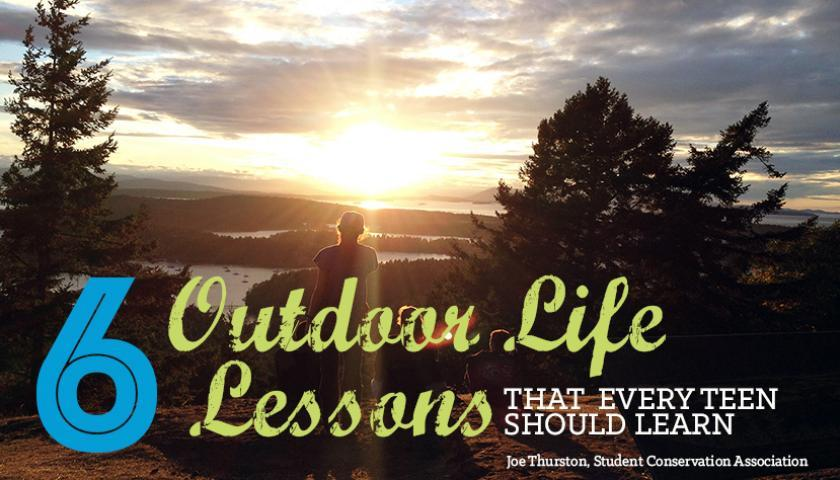 6 Outdoor Life Lessons That Every Teen Should Learn